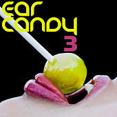 Play & Download Ear Candy 3 by Various Artists | Napster