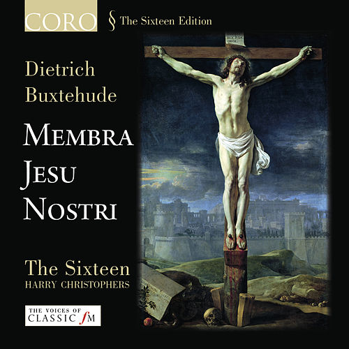 Play & Download Membra Jesu Nostri by The Sixteen | Napster