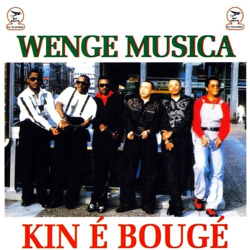 Kin é Bougé by Wenge Musica