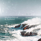 Kilauea - Single by Machinefabriek