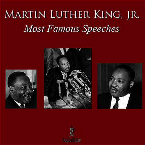 Most Famous Speeches by Martin Luther King, Jr.