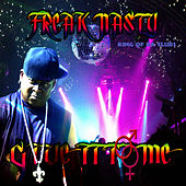 Play & Download Give It To Me - Single by Freak Nasty | Napster