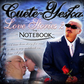 Love Stories, Part 2 -The Notebook by Cuete Yeska