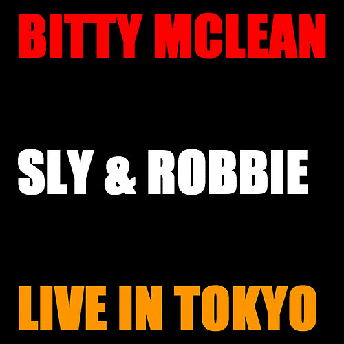 Bitty Mc Lean and Sly & Robbie Live Tokyo by Bitty McLean