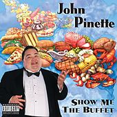 Play & Download Show Me the Buffet by John Pinette | Napster