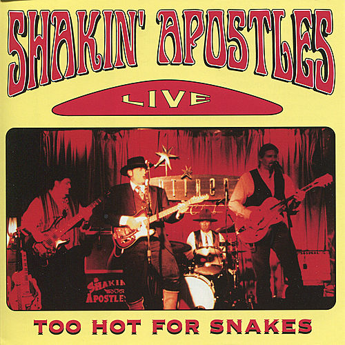 Play & Download Too Hot For Snakes - Live by Shakin' Apostles | Napster