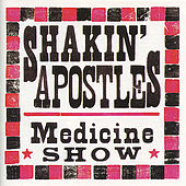 Play & Download Medicine Show by Shakin' Apostles | Napster