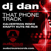 That Phone Track (Krafty Re-Rub) by DJ Dan