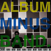 Album Minus Band by Bomb The Music Industry!