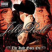 Play & Download The Hate Goes On by Jelly Roll | Napster