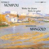 Mompou, F.: Cancons I Danses - Nos. 1, 2, 3, 4, 6, 10, 11, 12, 13 / Suite Compostelana by Maximilian Mangold