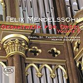Play & Download Mendelssohn: Works for Organ, Vol. 2 by Martin Schmeding | Napster