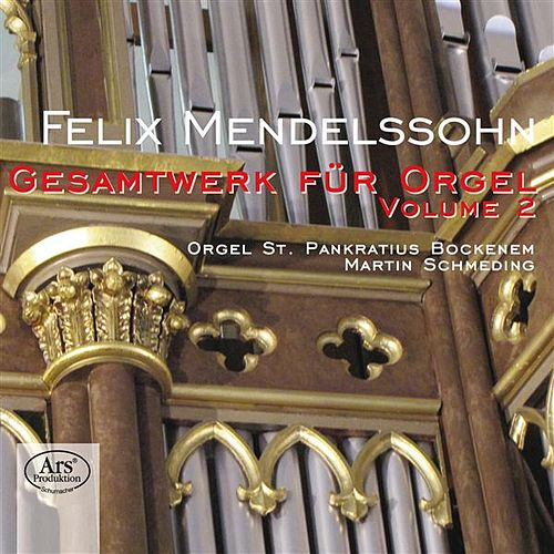 Mendelssohn: Works for Organ, Vol. 2 by Martin Schmeding