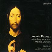 Play & Download Josquin Des Prez: Missa D'Ung Aulre Amer / Motets / Chansons by Andrew Lawrence-King | Napster