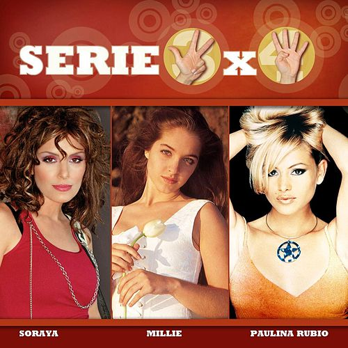 Serie 3x4 (Soraya, Millie, Paulina Rubio) by Various Artists