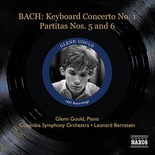 Play & Download Bach: Keyboard Concerto in D minor, BWV 1052 - Partitas Nos. 5 and 6 by Glenn Gould | Napster