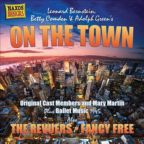 Play & Download Bernstein: On the Town (Original Cast Recording) (1940-1956) by Various Artists | Napster