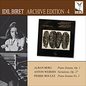 BERG: Piano Sonata No. 1 - WEBERN: Variations - BOULEZ: Piano Sonata No. 2 by Idil Biret