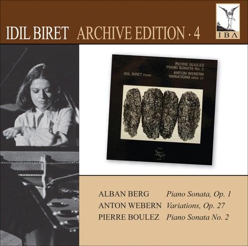 BERG: Piano Sonata No. 1 - WEBERN: Variations - BOULEZ: Piano Sonata No. 2 by Idil Biret