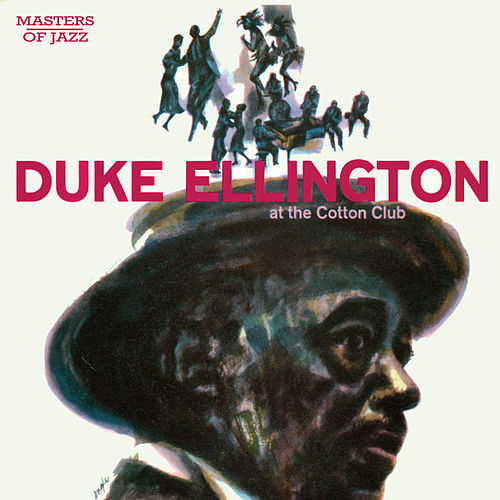 Play & Download Duke Ellington At The Cotton Club by Duke Ellington | Napster