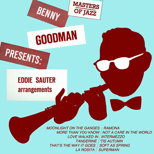 Play & Download Benny Goodman Presents Eddie Sauter Arrangements by Benny Goodman | Napster