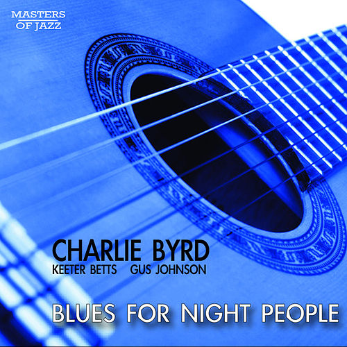 Play & Download Blues For Night People by Charlie Byrd Trio | Napster