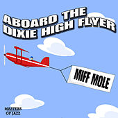 Aboard The Dixie Hi-Flyer by Miff Mole