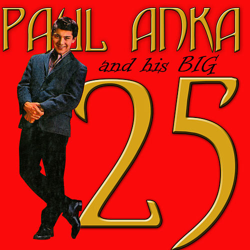 Play & Download Paul Anka And His Big 25 by Paul Anka | Napster