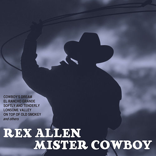 Play & Download Mister Cowboy by Rex Allen | Napster