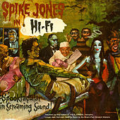 Play & Download Spike Jones In Hi-Fi: A Spooktacular In Screaming Sound! by Spike Jones | Napster