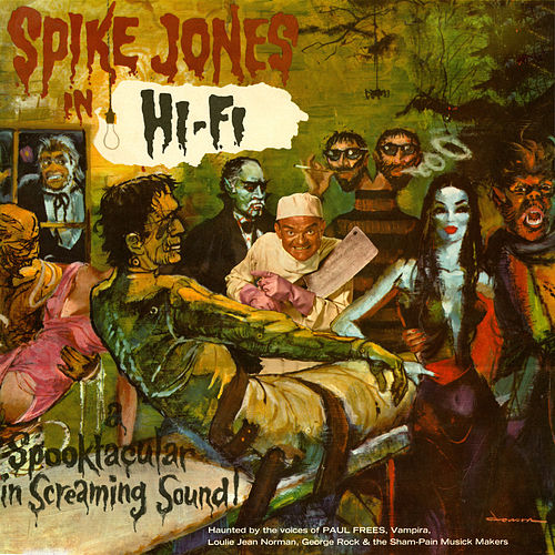 Spike Jones In Hi-Fi: A Spooktacular In Screaming Sound! by Spike Jones