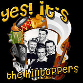 Play & Download Yes! It's The Hilltoppers by The Hilltoppers | Napster