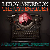 Play & Download The Typewriter by Leroy Anderson | Napster