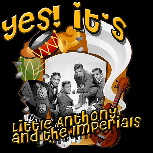 Play & Download Yes! It's Little Anthony & The Imperials by Little Anthony and the Imperials | Napster