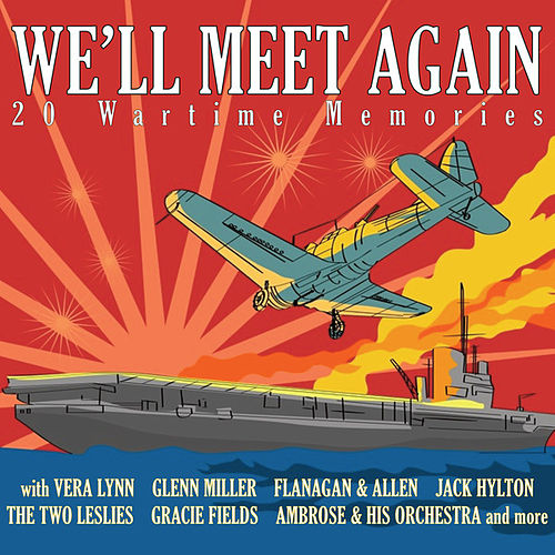 Play & Download We'll Meet Again by Various Artists | Napster