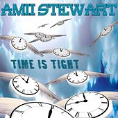 Play & Download Time Is Tight by Amii Stewart | Napster