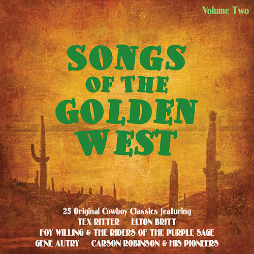 Songs of the Golden West Vol 2 by Various Artists