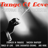Play & Download Tango of Love by Mantovani & His Orchestra | Napster