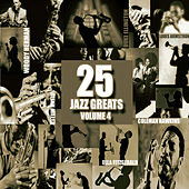 25 Jazz Greats, Vol 4 by Various Artists