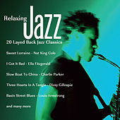Play & Download Relaxing Jazz - 20 Layed Back Jazz Classics by Various Artists | Napster