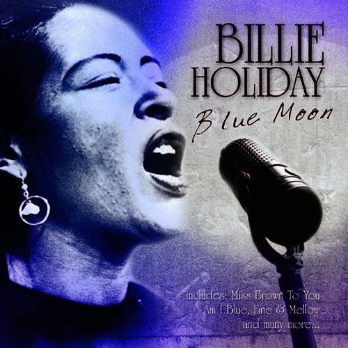 Play & Download Blue Moon by Billie Holiday | Napster