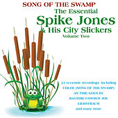 The Essential Spike Jones & His City Slickers, Vol 2 by Spike Jones And His City Slickers