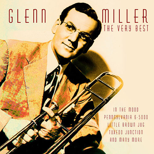 Play & Download The Very Best by Glenn Miller | Napster