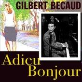 Play & Download Adieu Bonjour by Gilbert Becaud | Napster