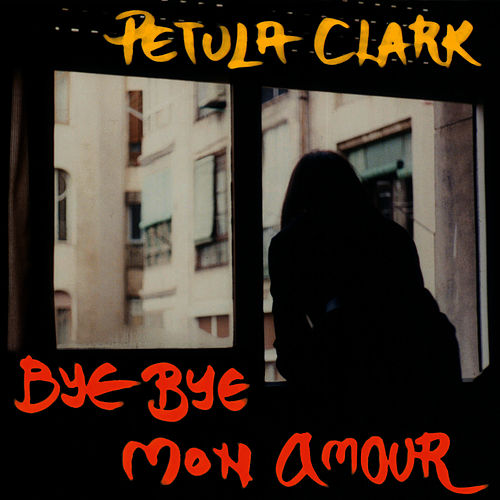 Play & Download Bye Bye Mon Amour by Petula Clark | Napster