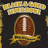 Black & Gold Super Bowl by Big Al Carson