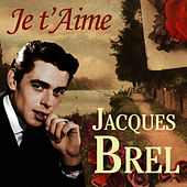 Play & Download Je T'aime by Jacques Brel | Napster