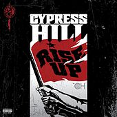 Rise Up von Cypress Hill