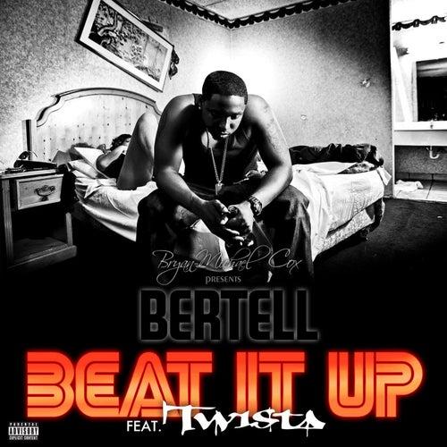 Beat It Up Remix (feat. Twista) by Bertell