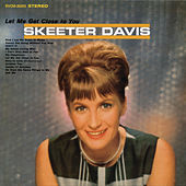 Play & Download Let Me Get Close To You (With Bonus Tracks) by Skeeter Davis | Napster